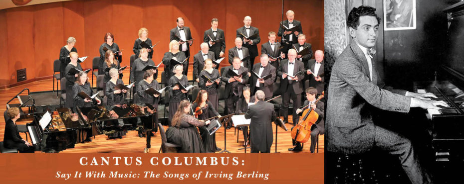 Cantus Columbus: Say It With Music: The Songs of Irving Berlin