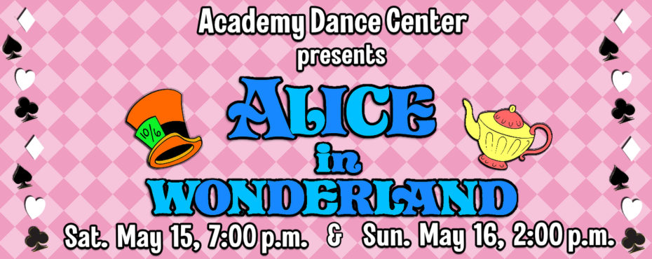 Academy Dance Center: Alice in Wonderland